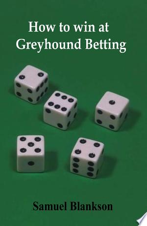 Free Download How to Win at Greyhound Betting PDF - Writers Club