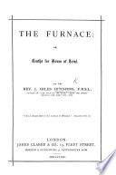 The Furnace  Or  Truths for Hours of Trial