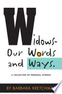 Widows Our Words And Ways A Collection Of Personal Stories