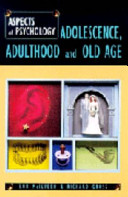 Adolescence, Adulthood and Old Age