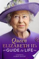 Queen Elizabeth Ii S Guide To Life