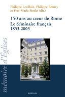 Pdf 150 ans au coeur de Rome. Le Séminaire français 1853-2003 Telecharger