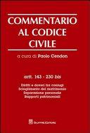 Commentario al codice civile. Artt. 143-230 bis: Diritti e doveri fra coniugi. Scioglimento del matrimonio. Separazione personale. Rapporti patrimoniali