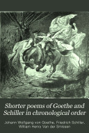 Shorter Poems Of Goethe And Schiller In Chronological Order