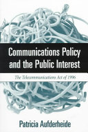 Communications Policy and the Public Interest