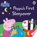 Peppa Pig  Peppa s First Sleepover Book PDF
