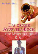 Das große Ayurveda-Buch für Mutter und Kind