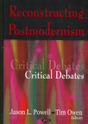Reconstructing Postmodernism