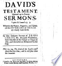 David S Testament Opened Up In Fourty Sermons Upon Ii Samuel 23 5 Wherein The Nature Properties And Effects Of The Covenant Of Grace Are Clearly Held Forth