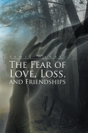 The Fear of Love, Loss, and Friendships