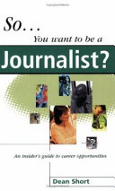 So-- You Want to be a Journalist?