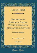 Specimens Of American Poetry With Critical And Biographical Notices Vol 2 Of 3