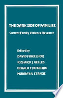 """""""The Dark Side of Families: Current Family Violence Research"""" by David Finkelhor, National Conference for Family Violence Researchers (1981: Durham N.H.), Finkelhor-Gelles..., National Conference for Family Violence, National Conference for Family Violence Researchers. 1981, Durham, NH., Richard J. Gelles, Hotaling-Straus..., Gerald T. Hotaling, Murray A. Strauss"""