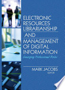 Electronic Resources Librarianship and Management of Digital Information