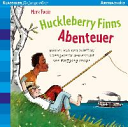 Huckleberry Finns Abenteuer: Arena Audio: Klassiker für junge Hörer