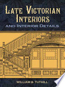 Late Victorian Interiors and Interior Details Book