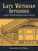 Late Victorian Interiors and Interior Details