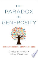 """The Paradox of Generosity: Giving We Receive, Grasping We Lose"" by Christian Smith, Hilary Davidson"