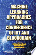Machine Learning Approaches for Convergence of IoT and Blockchain Book