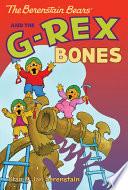 The Berenstain Bears Chapter Book  The G Rex Bones