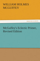 McGuffey s Eclectic Primer  Revised Edition