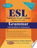 ESL Intermediate/Advanced Grammar  : Grammar Intermediate & Advanced