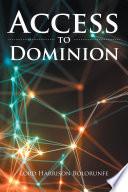 Access to Dominion