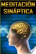 MEDITACIÓN SINÁPTICA GRATIS!  : El Poder de la Mente en Estado Alpha-Theta