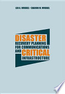 """""""Disaster Recovery Planning for Communications and Critical Infrastructure"""" by Leo Anthony Wrobel, Sharon M. Wrobel"""