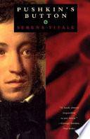 """""""Pushkin's Button"""" by Serena Vitale, Ann Goldstein, Jon Rothschild"""