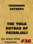 The Yoga Sutras Of Patanjali - The Book Of The Spiritual Man (Annotated Edition)