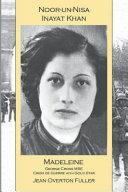 Noor un nisa Inayat Khan  Madeleine