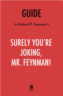 Guide to Richard P. Feynman's Surely You're Joking, Mr. Feynman! by Instaread