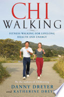 """ChiWalking: Fitness Walking for Lifelong Health and Energy"" by Danny Dreyer, Katherine Dreyer"