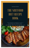 The Sirtfood Diet Recipe Book Pdf/ePub eBook