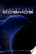 Adventures in the Cosmos
