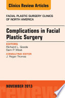 Complications in Facial Plastic Surgery  An Issue of Facial Plastic Surgery Clinics