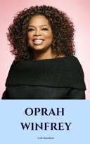 Oprah Winfrey  An Oprah Winfrey Biography