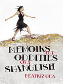 MEMOIRS AND ODDITIES OF A SPANGLISH