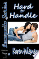 Hard to Handle  Book 8 of the Incognito Series