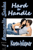 Hard to Handle, Book 8 of the Incognito Series