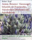 Anämie, Blutarmut - Eisenmangel behandeln mit Homöopathie, Schüsslersalzen (Biochemie) und Naturheilkunde
