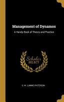 Management of Dynamos  A Handy Book of Theory and Practice Book