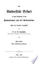 Die Universität Erfurt in ihrem Verhältnisse zu dem Humanismus und der Reformation