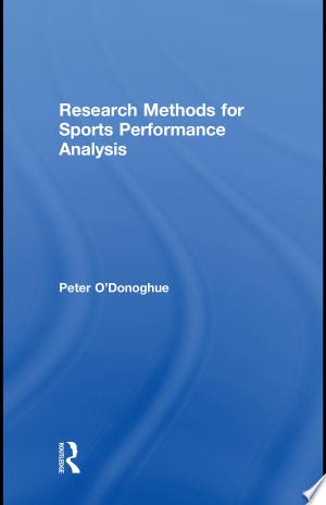 Download Research Methods for Sports Performance Analysis Free Books - Bestseller Books 2018