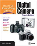 How to Do Everything with Your Digital Camera  Fourth Edition