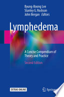 """Lymphedema: A Concise Compendium of Theory and Practice"" by Byung-Boong Lee, Stanley G. Rockson, John Bergan"