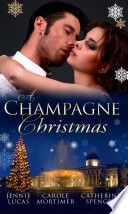 A Champagne Christmas  The Christmas Love Child   The Christmas Night Miracle   The Italian Billionaire s Christmas Miracle