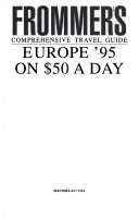 Frommer s Guide to Europe on Fifty Dollars a Day  1995