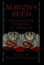 Albion's seed: four British folkways in America [Book]